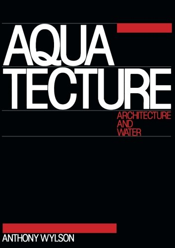 9781483106373: Aquatecture: Architecture and Water