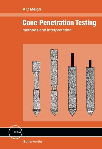 9781483108605: Cone Penetration Testing: Methods and Interpretation