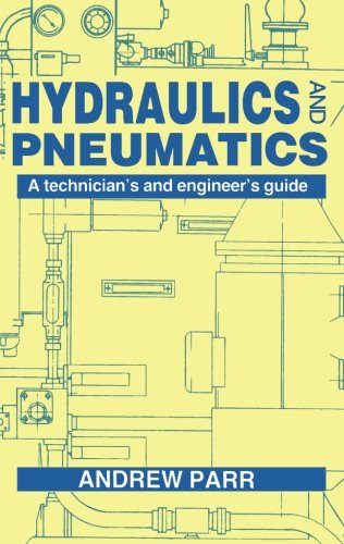 9781483108728: Hydraulics and Pneumatics: A technician's and engineer's guide