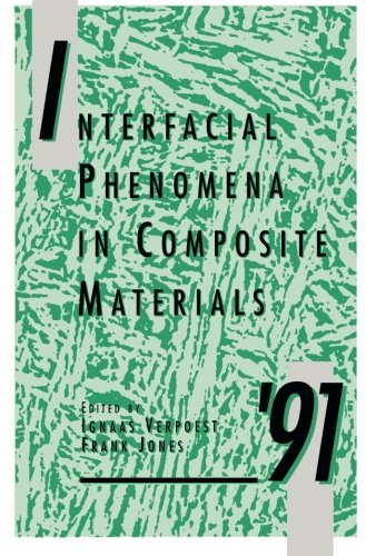 9781483109312: Interfacial Phenomena in Composite Materials '91: Proceedings of the Second International Conference Held 17-19 September 1991 in Leuven, Belgium