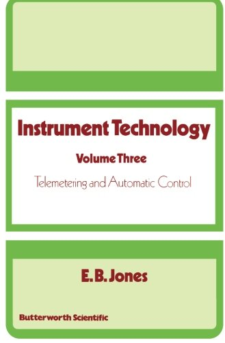 Instrument Technology: Telemetering and Automatic Control (Volume: Jones, E. B.