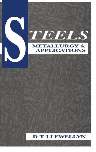 Steels: Steels: Metallurgy and Applications: Llewellyn, D. T.