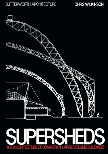 9781483112640: Supersheds: The Architecture of Long-Span, Large-Volume Buildings