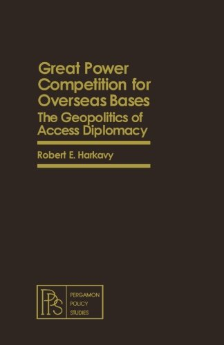 9781483112787: Great Power Competition for Overseas Bases: The Geopolitics of Access Diplomacy