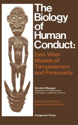 9781483112961: The Biology of Human Conduct: East-West Models of Temperament and Personality (Volume 25)