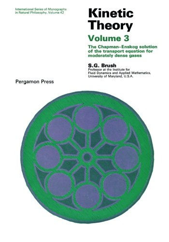 9781483113432: Kinetic Theory: The Chapman-Enskog Solution of the Transport Equation for Moderately Dense Gases