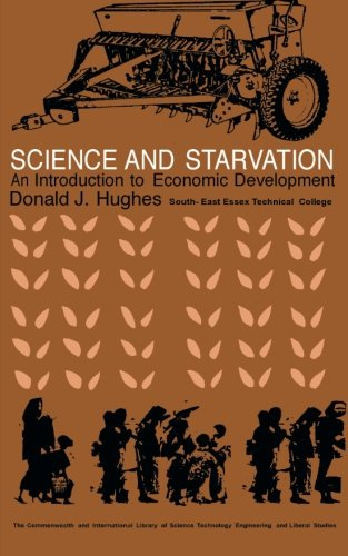 9781483113524: Science and Starvation: An Introduction to Economic Development