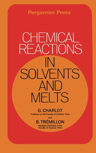 9781483113722: Chemical Reactions in Solvents and Melts