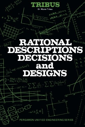 9781483113814: Rational Descriptions, Decisions and Designs: Pergamon Unified Engineering Series