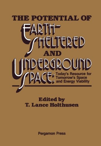 9781483114132: The Potential of Earth-Sheltered and Underground Space: Today's Resource for Tomorrow's Space and Energy Viability