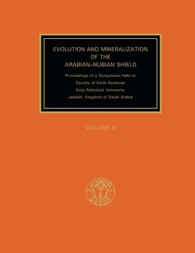 Evolution and Mineralization of the Arabian-Nubian Shield: Unknown Author Unknown