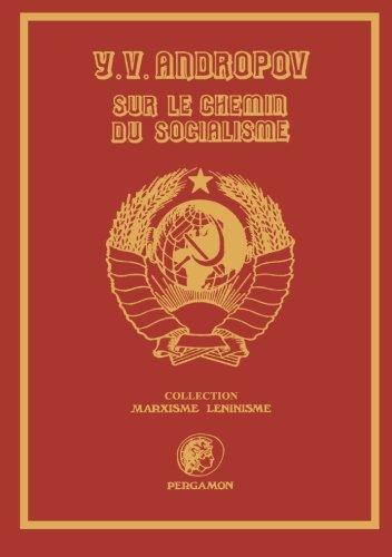 Sur le Chemin du Socialisme: Y. V. Andropov