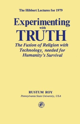 9781483114545: Experimenting with Truth: The Fusion of Religion with Technology, Needed for Humanity's Survival