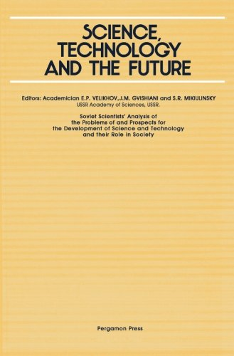 9781483114606: Science, Technology and the Future: Soviet Scientists' Analysis of the Problems of and Prospects for the Development of Science and Technology and Their Role in Society