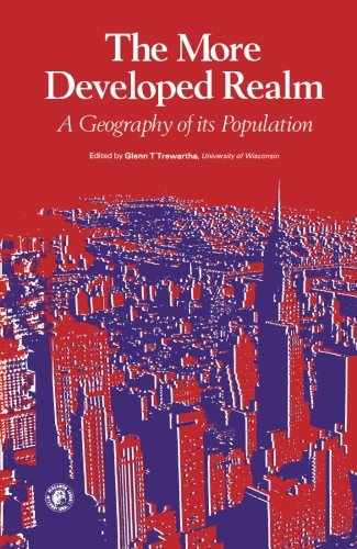 9781483114620: The More Developed Realm: A Geography of its Population