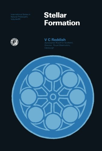 9781483114651: Stellar Formation: International Series in Natural Philosophy, Volume 97