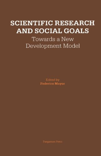 9781483114675: Scientific Research and Social Goals: Towards a New Development Model