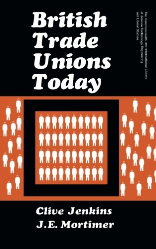 9781483114699: British Trade Unions Today: The Commonwealth and International Library: Social Administration, Training, Economics and Production Division