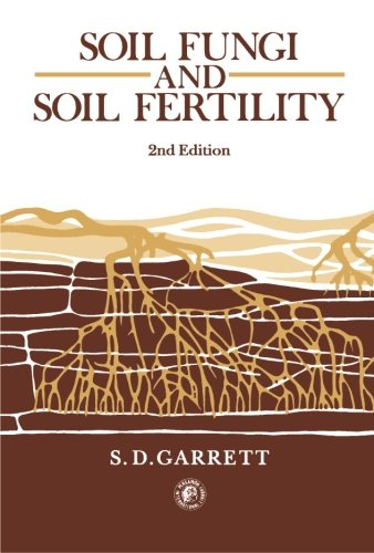 Soil Fungi and Soil Fertility: An Introduction to Soil Mycology: Garrett, S. D.