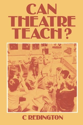 9781483115177: Can Theatre Teach?: An Historical and Evaluative Analysis of Theatre in Education