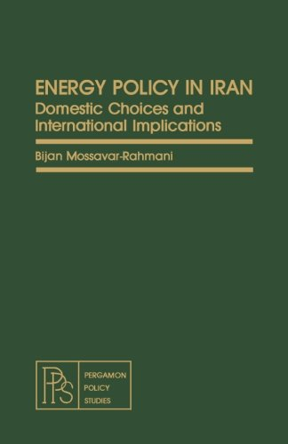 9781483115801: Energy Policy in Iran: Domestic Choices and International Implications