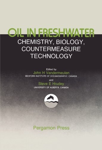 9781483116372: Oil in Freshwater: Chemistry, Biology, Countermeasure Technology: Proceedings of the Symposium of Oil Pollution in Freshwater, Edmonton, Alberta, Canada