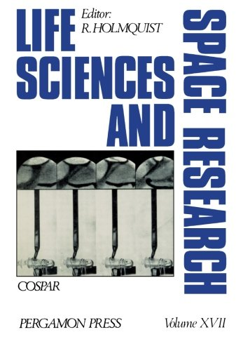 9781483116679: Life Sciences and Space Research: Proceedings of the Open Meeting of the Working Group on Space Biology of the Twenty-First Plenary Meeting of COSPAR, ... Austria, 29 May - 10 June 1978 (Volume 17)