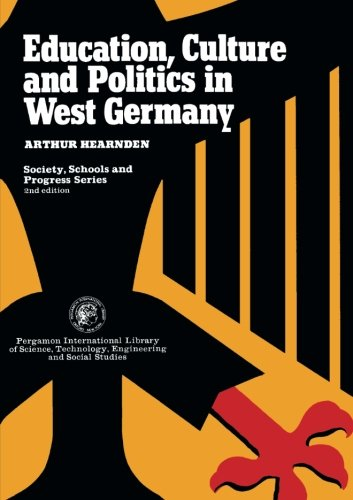 9781483117591: Education, Culture, and Politics in West Germany: Society, Schools, and Progress Series