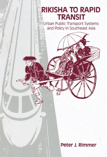 9781483118109: Rikisha to Rapid Transit: Urban Public Transport Systems and Policy in Southeast Asia