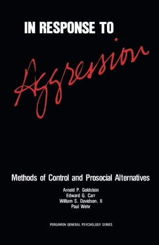 9781483118406: In Response to Aggression: Methods of Control and Prosocial Alternatives