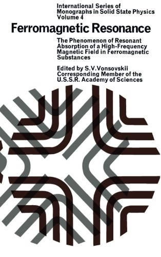 9781483119069: Ferromagnetic Resonance: The Phenomenon of Resonant Absorption of a High-Frequency Magnetic Field in Ferromagnetic Substances (Volume 4)