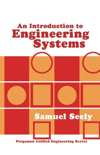 9781483119311: An Introduction to Engineering Systems: Pergamon Unified Engineering Series