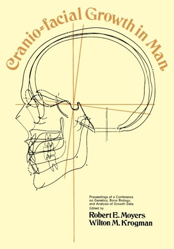 9781483119571: Cranio-Facial Growth in Man: Proceedings of a Conference on Genetics, Bone Biology, and Analysis of Growth Data Held May 1-3, 1967, Ann Arbor, Michigan