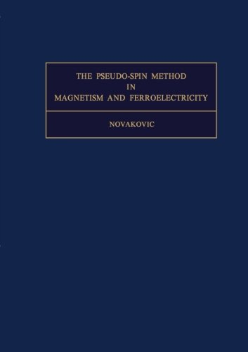 9781483119625: The Pseudo-Spin Method in Magnetism and Ferroelectricity: International Series of Monographs in Natural Philosophy