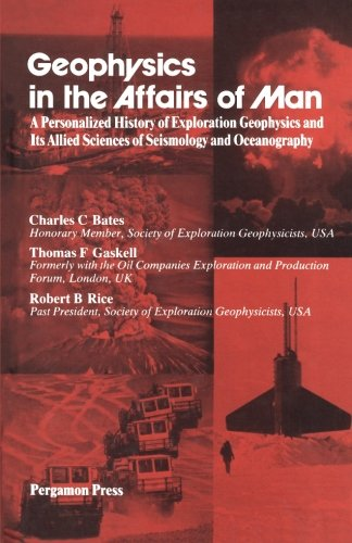 9781483119793: Geophysics in the Affairs of Man: A Personalized History of Exploration Geophysics and Its Allied Sciences of Seismology and Oceanography