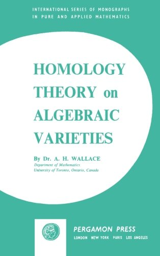9781483120188: Homology Theory on Algebraic Varieties: International Series of Monographs on Pure and Applied Mathematics: 6