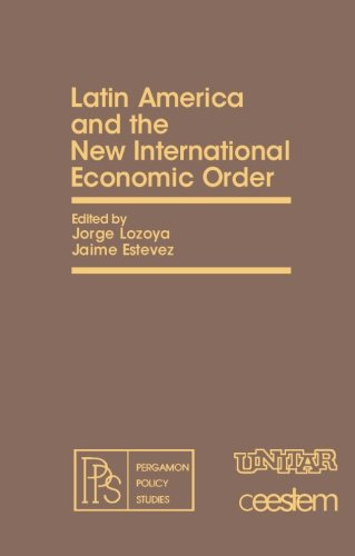 9781483120515: Latin America and the New International Economic Order: Pergamon Policy Studies on The New International Economic Order