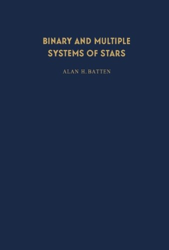9781483120607: Binary and Multiple Systems of Stars: International Series of Monographs in Natural Philosophy (Volume 51)