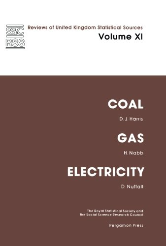 Coal, Gas and Electricity: Reviews of United Kingdom Statistical Sources: D. J. Harris