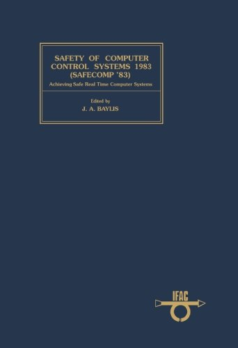 9781483121284: Safety of Computer Control Systems 1983 (Safecomp ' 83): Achieving Safe Real Time Computer Systems