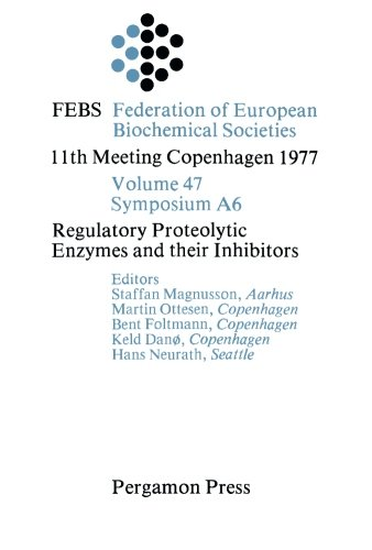 9781483121475: Regulatory Proteolytic Enzymes and their Inhibitors: 11th Meeting Copenhagen 1977 (Volume 47)