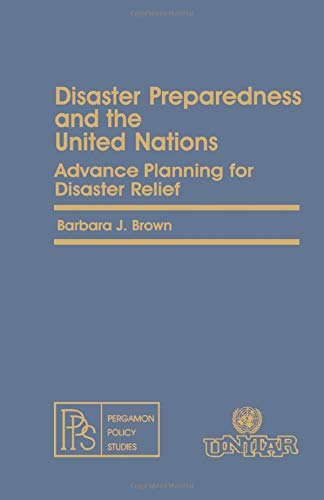 9781483121802: Disaster Preparedness and the United Nations: Advance Planning for Disaster Relief