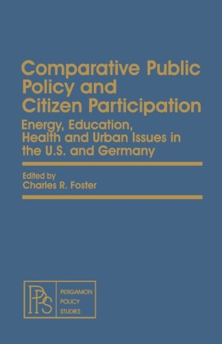 9781483121819: Comparative Public Policy and Citizen Participation: Energy, Education, Health and Urban Issues in the U.S. and Germany