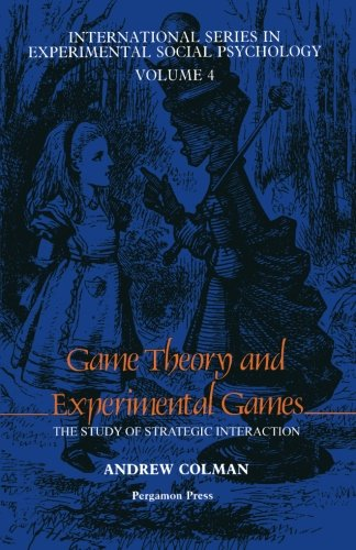 9781483122250: Game Theory and Experimental Games: The Study of Strategic Interaction
