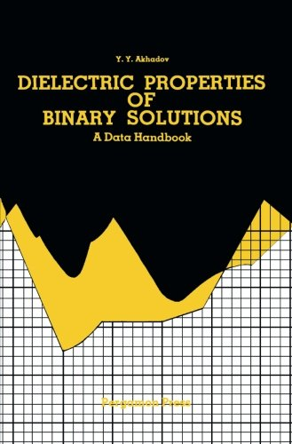 9781483122397: Dielectric Properties of Binary Solutions: A Data Handbook