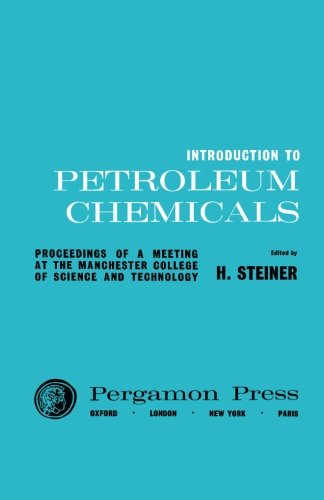 9781483122755: Introduction to Petroleum Chemicals: Based on Lectures Given at the Manchester College of Science and Technology