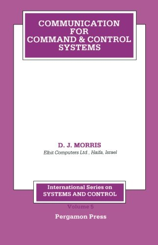 9781483122779: Communication for Command and Control Systems: International Series on Systems and Control
