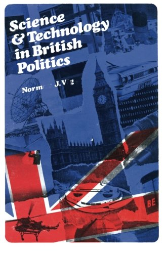 9781483122854: Science and Technology in British Politics