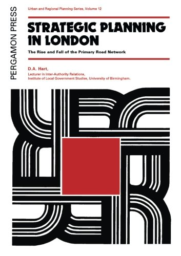 9781483123066: Strategic Planning in London: The Rise and Fall of the Primary Road Network