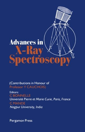 9781483123110: Advances in X-Ray Spectroscopy: Contributions in Honour of Professor Y. Cauchois